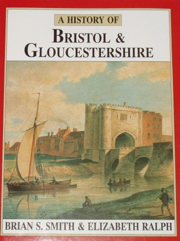 A History of Bristol and Gloucestershire, by Brian Smith and Elizabeth Ralph